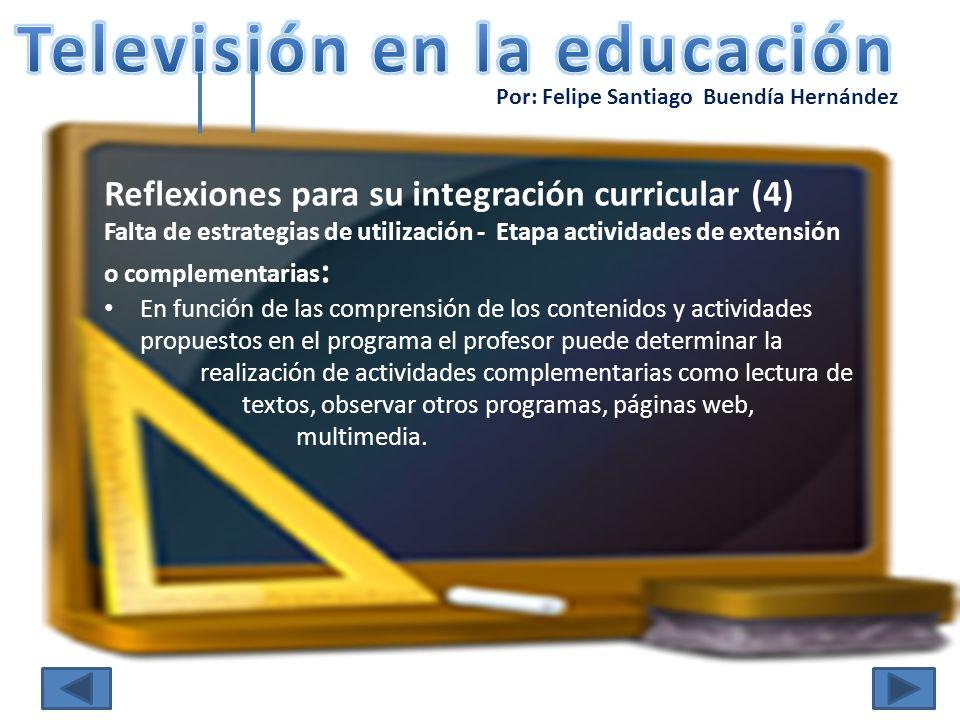 Por: Felipe Santiago Buendía Hernández Reflexiones para su integración curricular (4) Falta de estrategias de utilización - Etapa actividades de exten