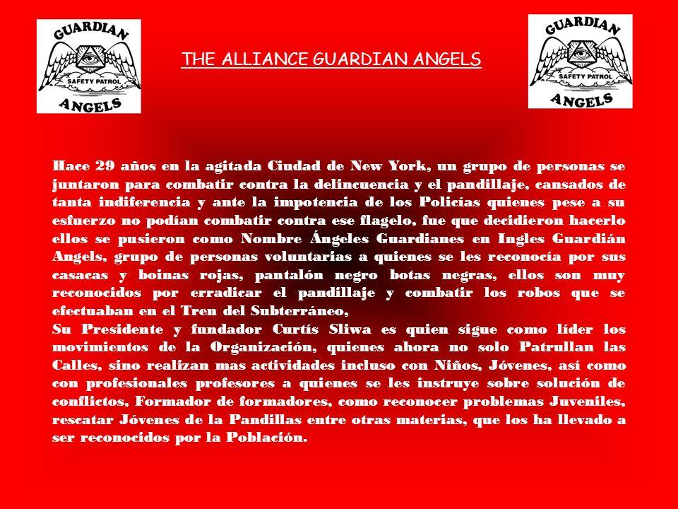 THE ALLIANCE GUARDIAN ANGELS Hace 29 años en la agitada Ciudad de New York, un grupo de personas se juntaron para combatir contra la delincuencia y el
