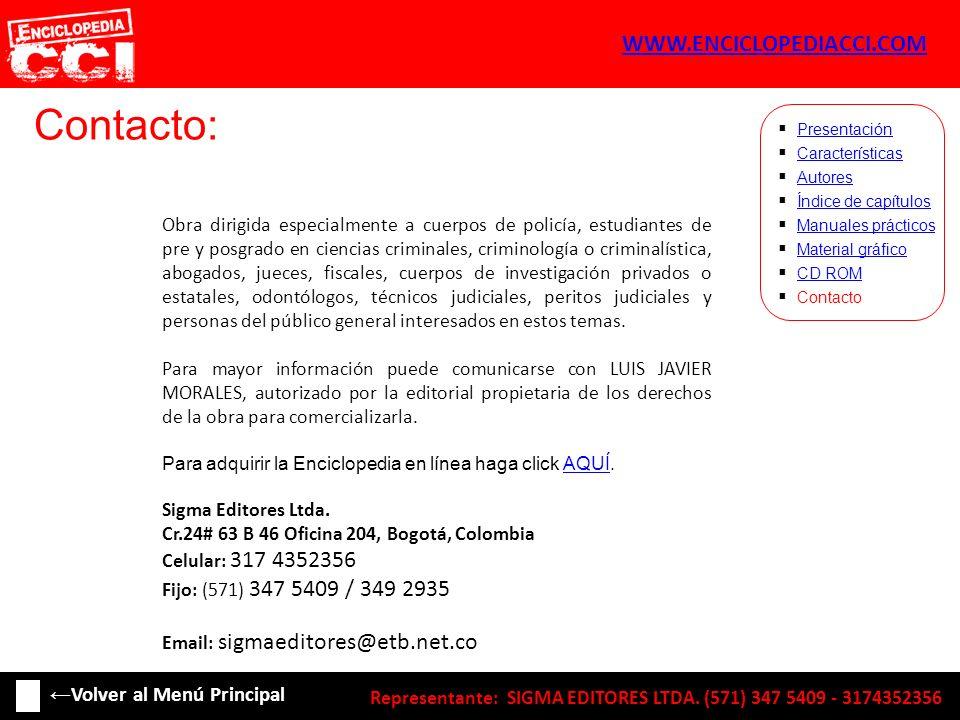 Contacto: Características Autores Índice de capítulos Manuales prácticos Material gráfico CD ROM Contacto Presentación Volver al Menú Principal Obra d