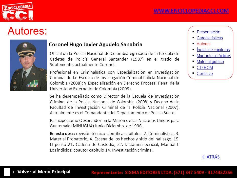 Autores: Coronel Hugo Javier Agudelo Sanabria Características Autores Índice de capítulos Manuales prácticos Material gráfico CD ROM Contacto Presenta