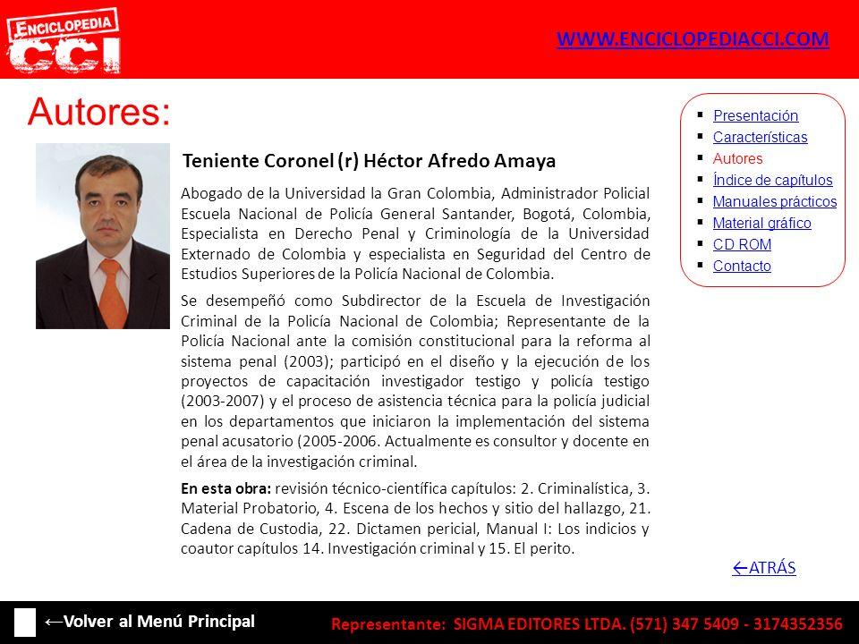 Autores: Teniente Coronel (r) Héctor Afredo Amaya Características Autores Índice de capítulos Manuales prácticos Material gráfico CD ROM Contacto Pres