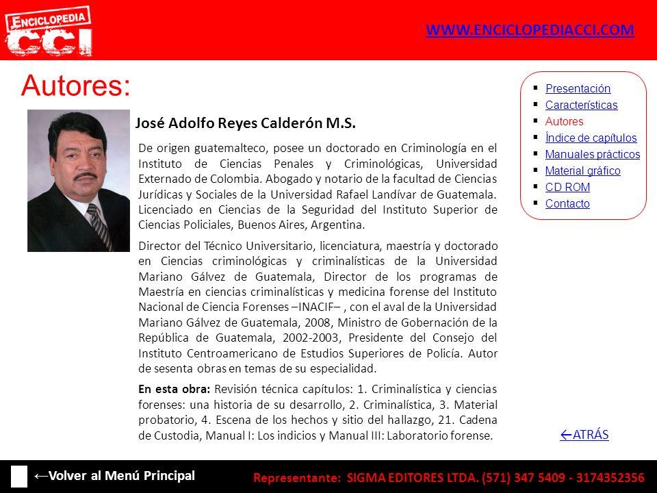 Autores: José Adolfo Reyes Calderón M.S. Características Autores Índice de capítulos Manuales prácticos Material gráfico CD ROM Contacto Presentación