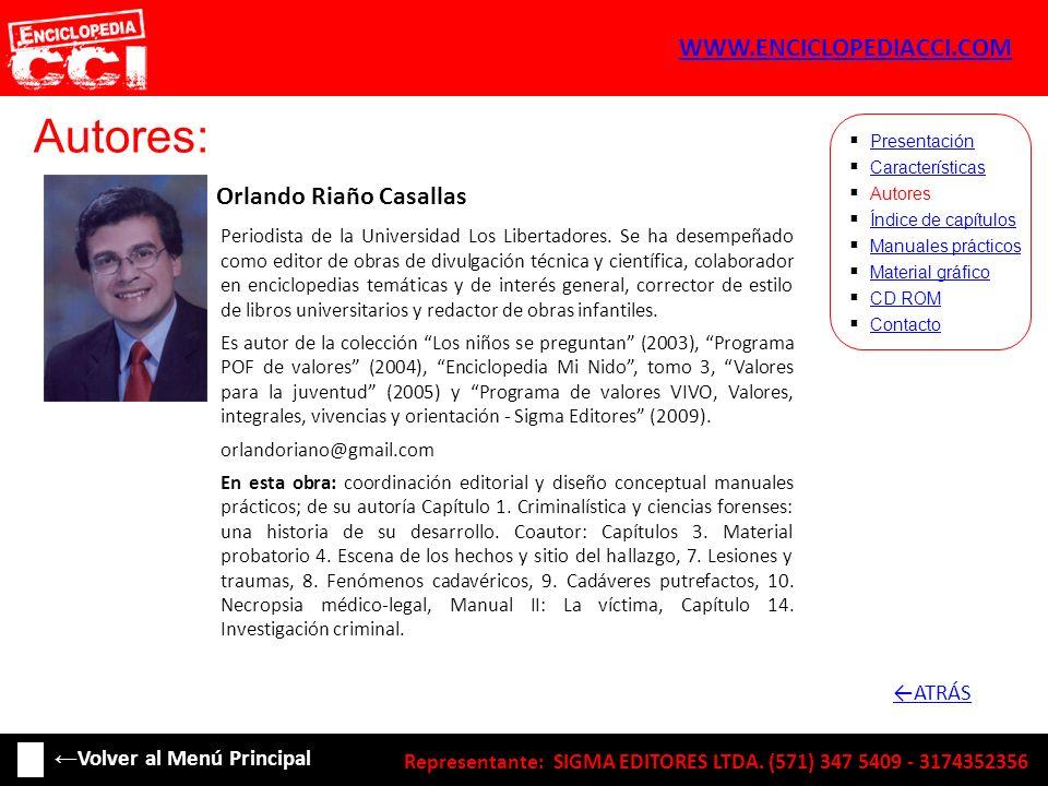 Autores: Orlando Riaño Casallas Características Autores Índice de capítulos Manuales prácticos Material gráfico CD ROM Contacto Presentación Periodist