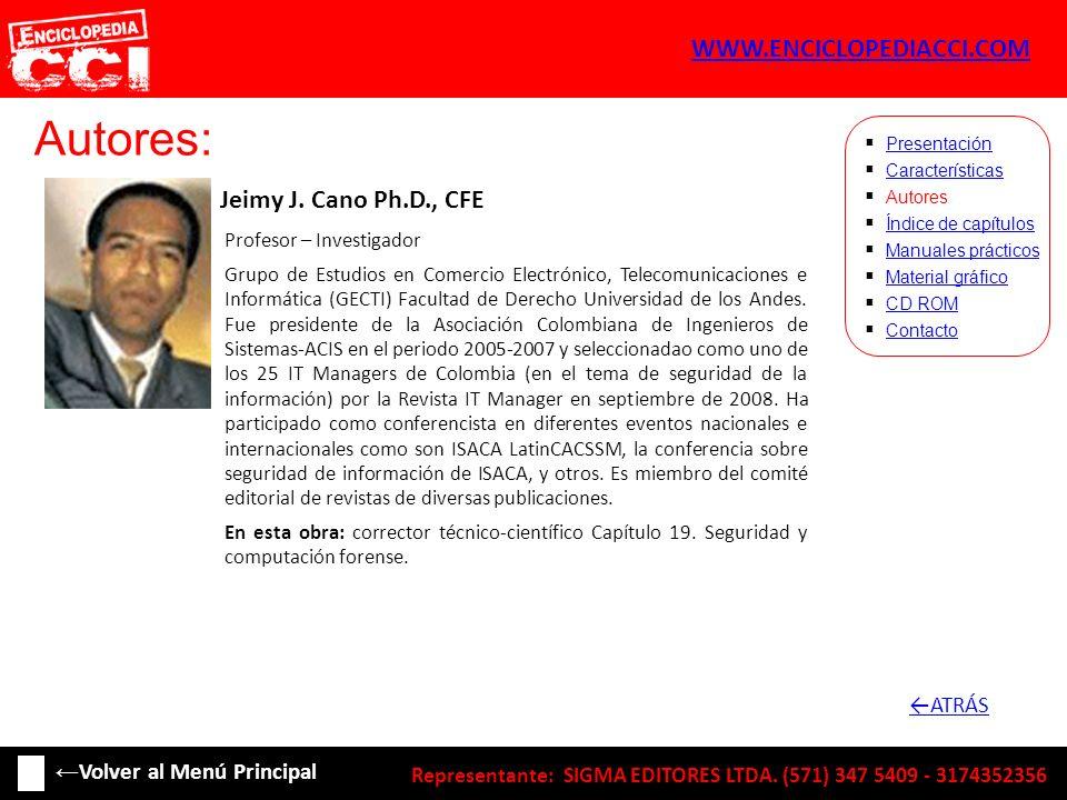 Autores: Jeimy J. Cano Ph.D., CFE Características Autores Índice de capítulos Manuales prácticos Material gráfico CD ROM Contacto Presentación Profeso