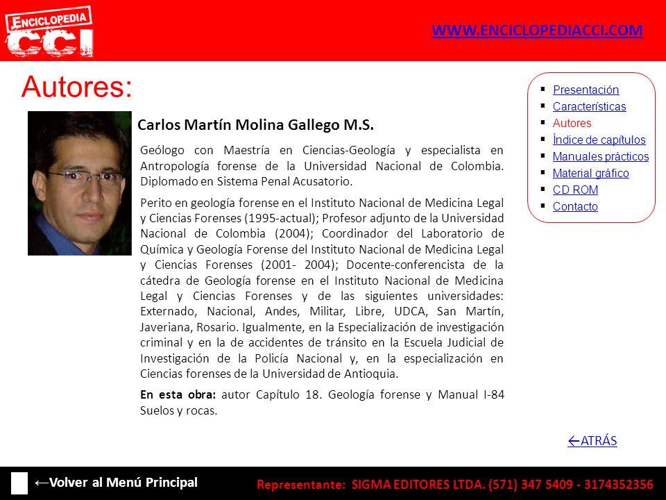 Autores: Carlos Martín Molina Gallego M.S. Características Autores Índice de capítulos Manuales prácticos Material gráfico CD ROM Contacto Presentació