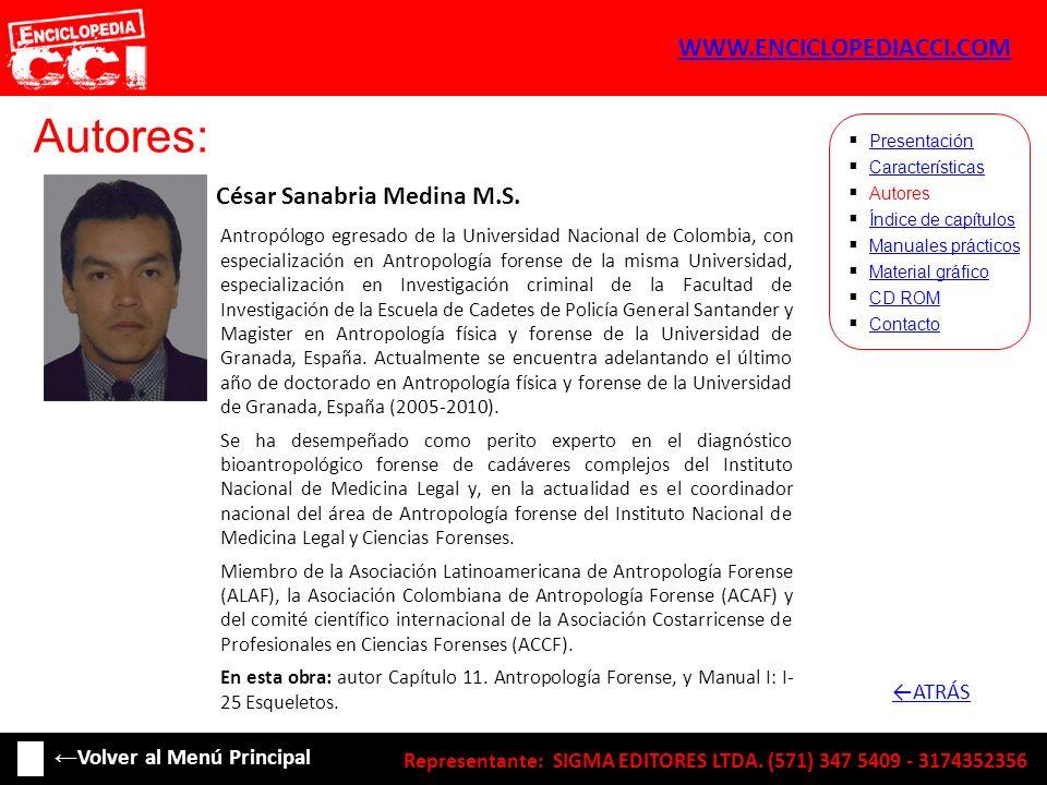 Autores: César Sanabria Medina M.S. Características Autores Índice de capítulos Manuales prácticos Material gráfico CD ROM Contacto Presentación Antro