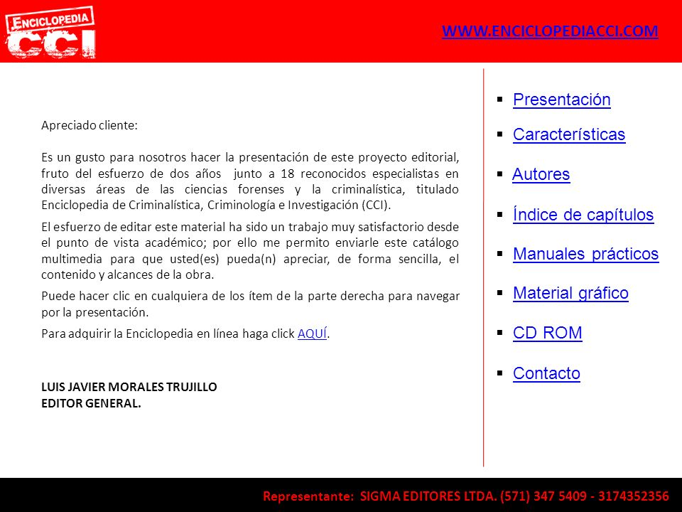 Características Autores Índice de capítulos Manuales prácticos Material gráfico CD ROM Representante: SIGMA EDITORES LTDA. (571) 347 5409 - 3174352356