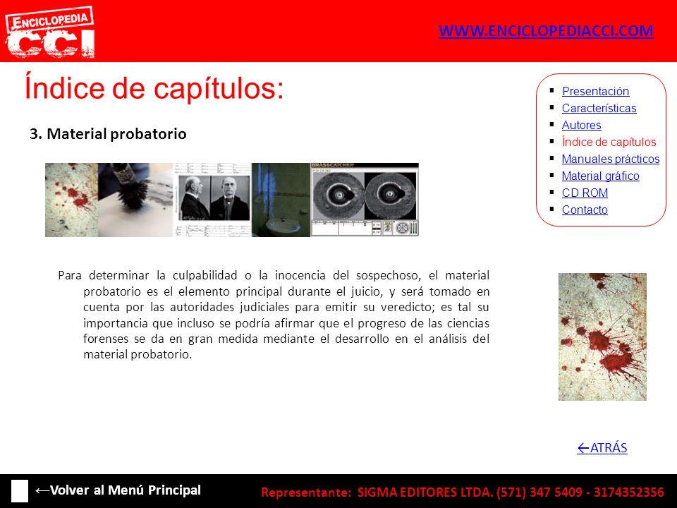 Índice de capítulos: Características Autores Índice de capítulos Manuales prácticos Material gráfico CD ROM Contacto Presentación 3. Material probator
