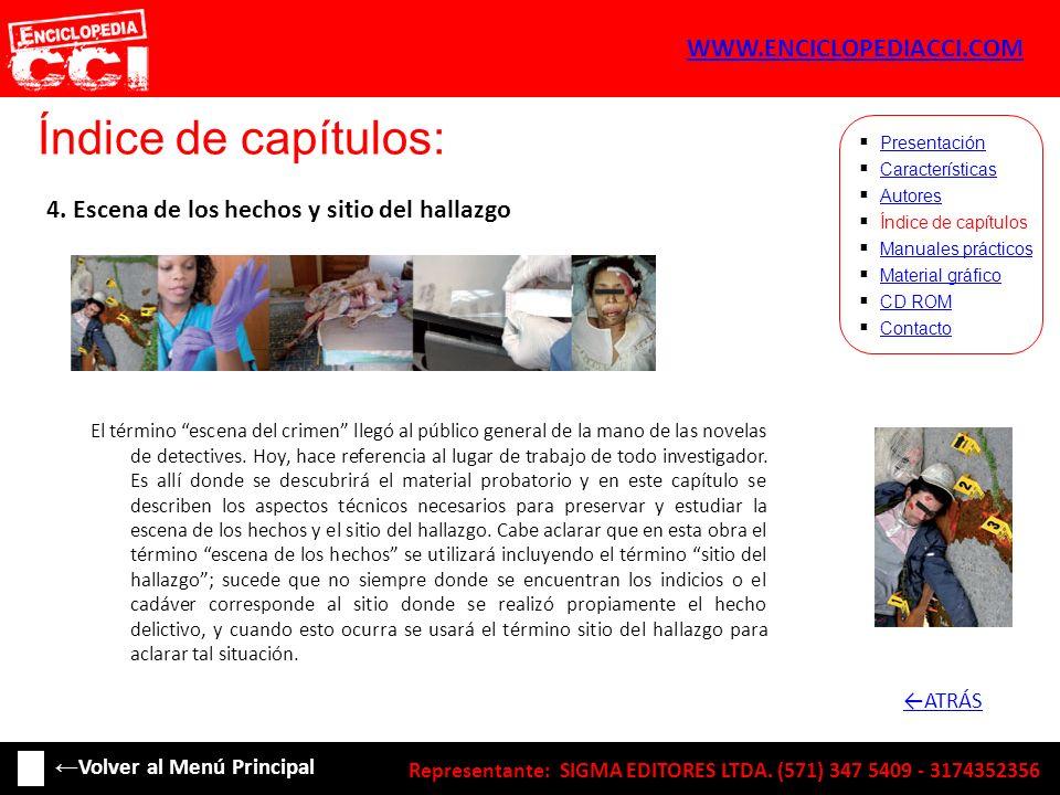 Índice de capítulos: Características Autores Índice de capítulos Manuales prácticos Material gráfico CD ROM Contacto Presentación 4. Escena de los hec
