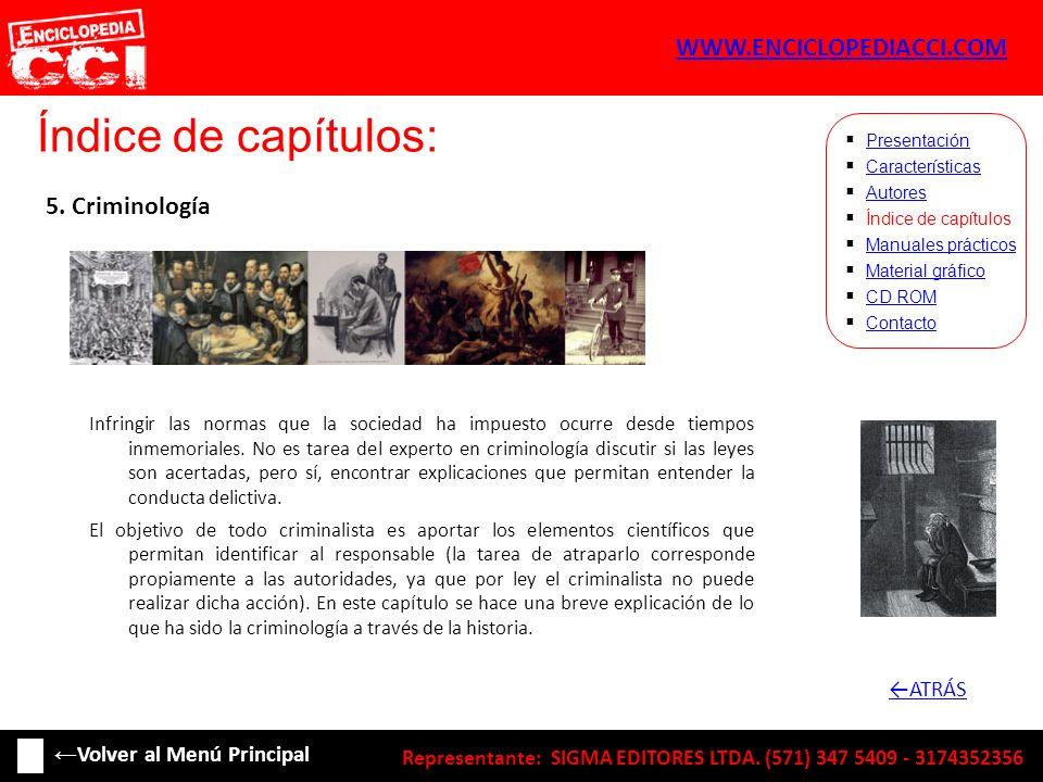 Índice de capítulos: Características Autores Índice de capítulos Manuales prácticos Material gráfico CD ROM Contacto Presentación 5. Criminología Infr