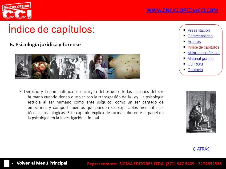 Índice de capítulos: Características Autores Índice de capítulos Manuales prácticos Material gráfico CD ROM Contacto Presentación 6. Psicología jurídi