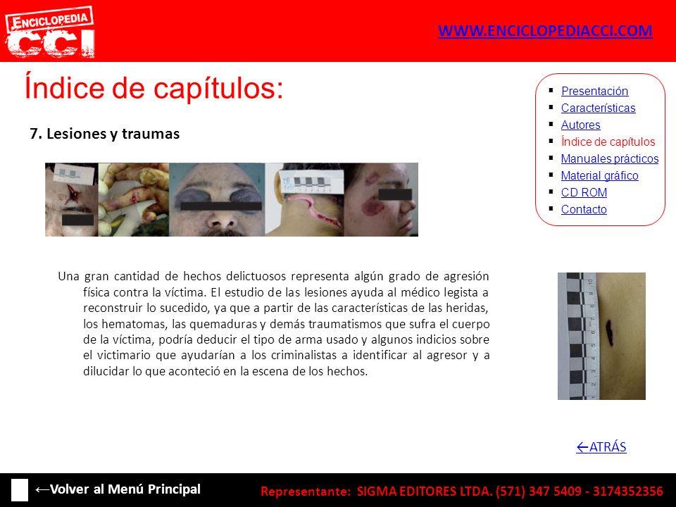 Índice de capítulos: Características Autores Índice de capítulos Manuales prácticos Material gráfico CD ROM Contacto Presentación 7. Lesiones y trauma