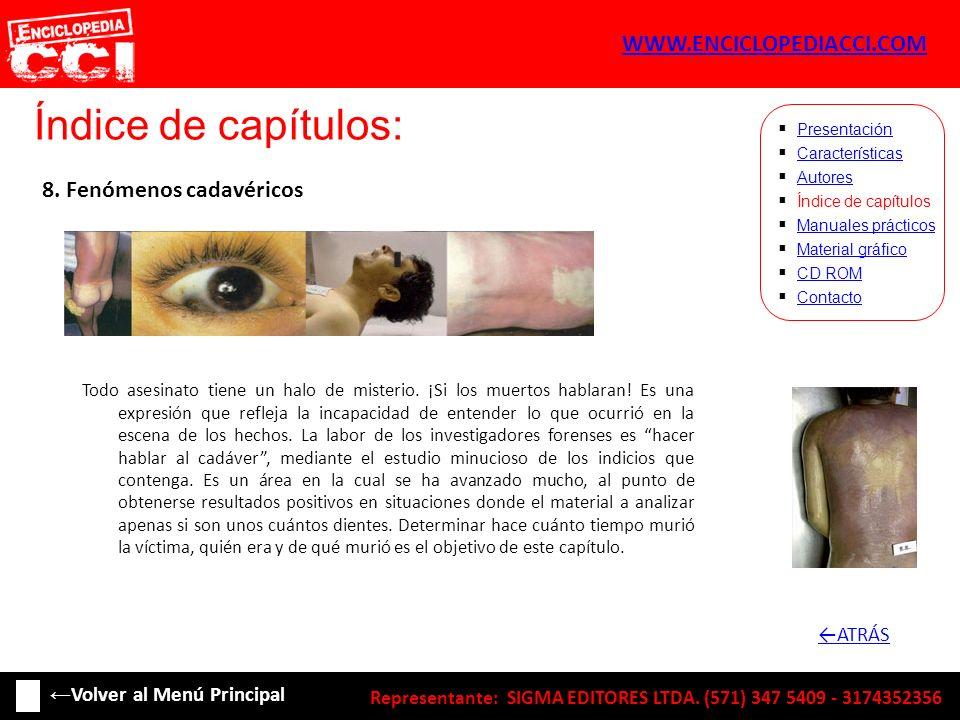 Índice de capítulos: Características Autores Índice de capítulos Manuales prácticos Material gráfico CD ROM Contacto Presentación 8. Fenómenos cadavér