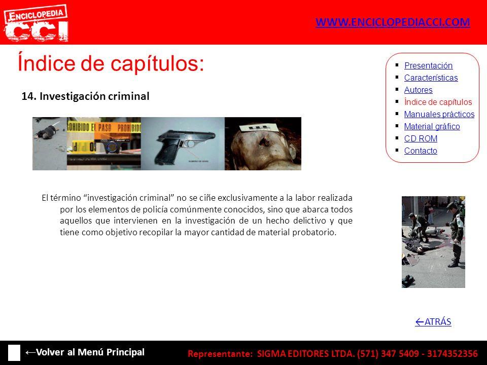 Índice de capítulos: Características Autores Índice de capítulos Manuales prácticos Material gráfico CD ROM Contacto Presentación 14. Investigación cr