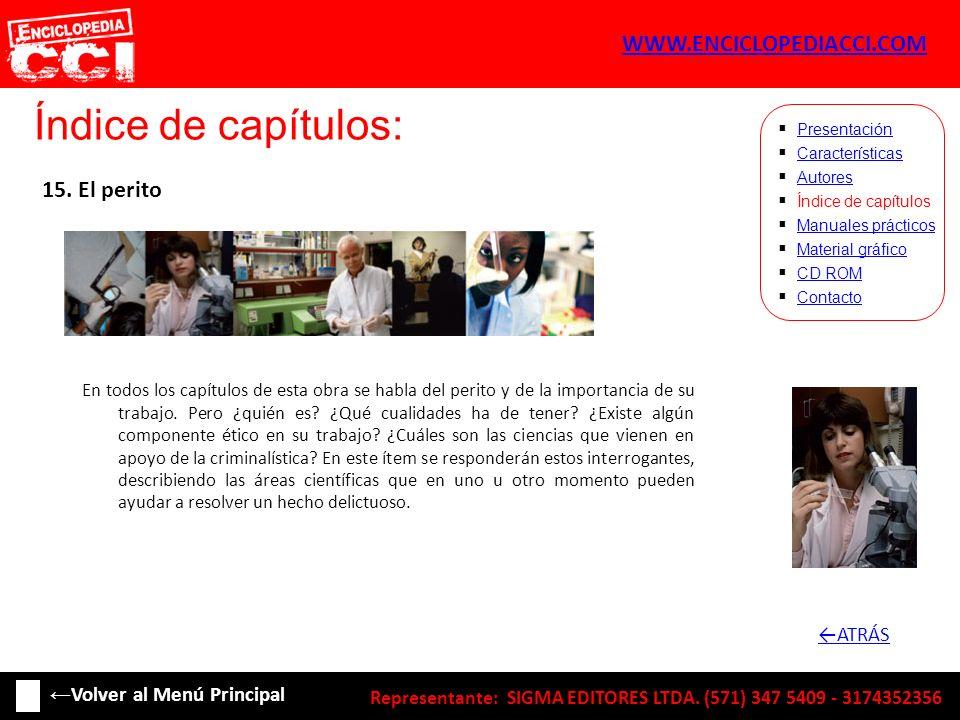 Índice de capítulos: Características Autores Índice de capítulos Manuales prácticos Material gráfico CD ROM Contacto Presentación 15. El perito En tod