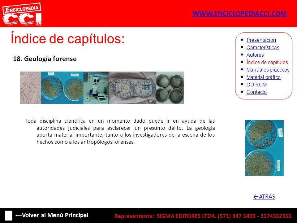 Índice de capítulos: Características Autores Índice de capítulos Manuales prácticos Material gráfico CD ROM Contacto Presentación 18. Geología forense
