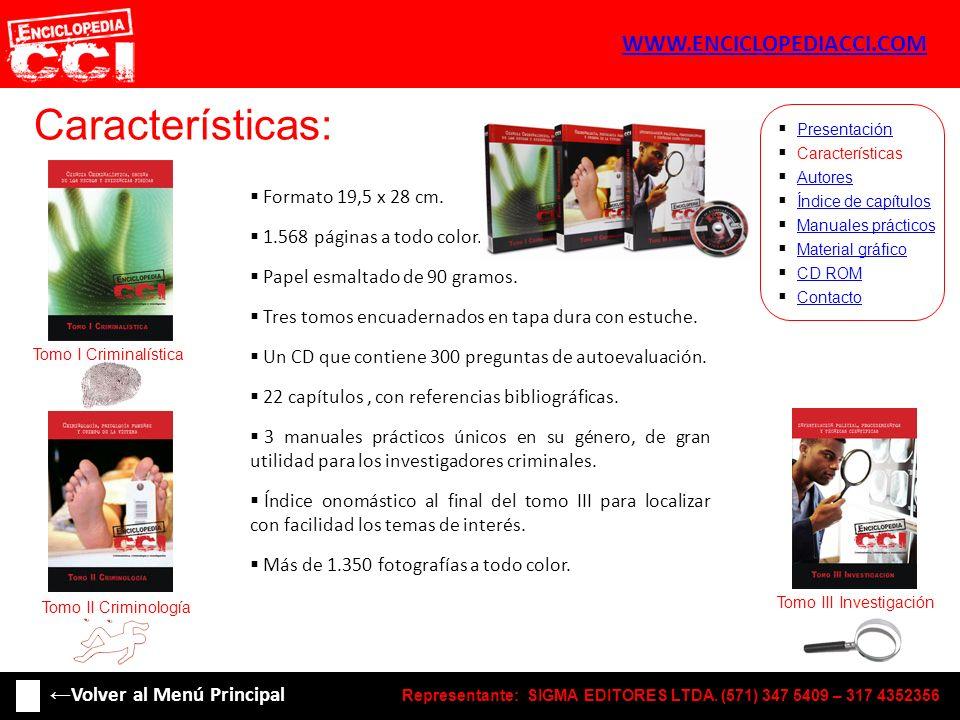 Características: Representante: SIGMA EDITORES LTDA. (571) 347 5409 – 317 4352356 Formato 19,5 x 28 cm. 1.568 páginas a todo color. Papel esmaltado de