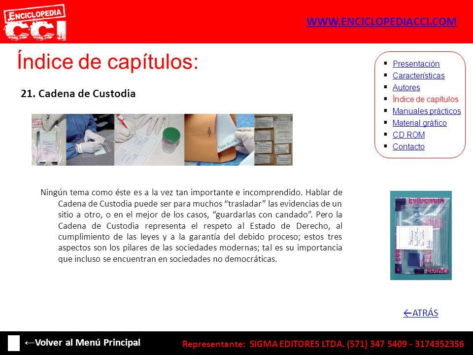 Índice de capítulos: Características Autores Índice de capítulos Manuales prácticos Material gráfico CD ROM Contacto Presentación 21. Cadena de Custod