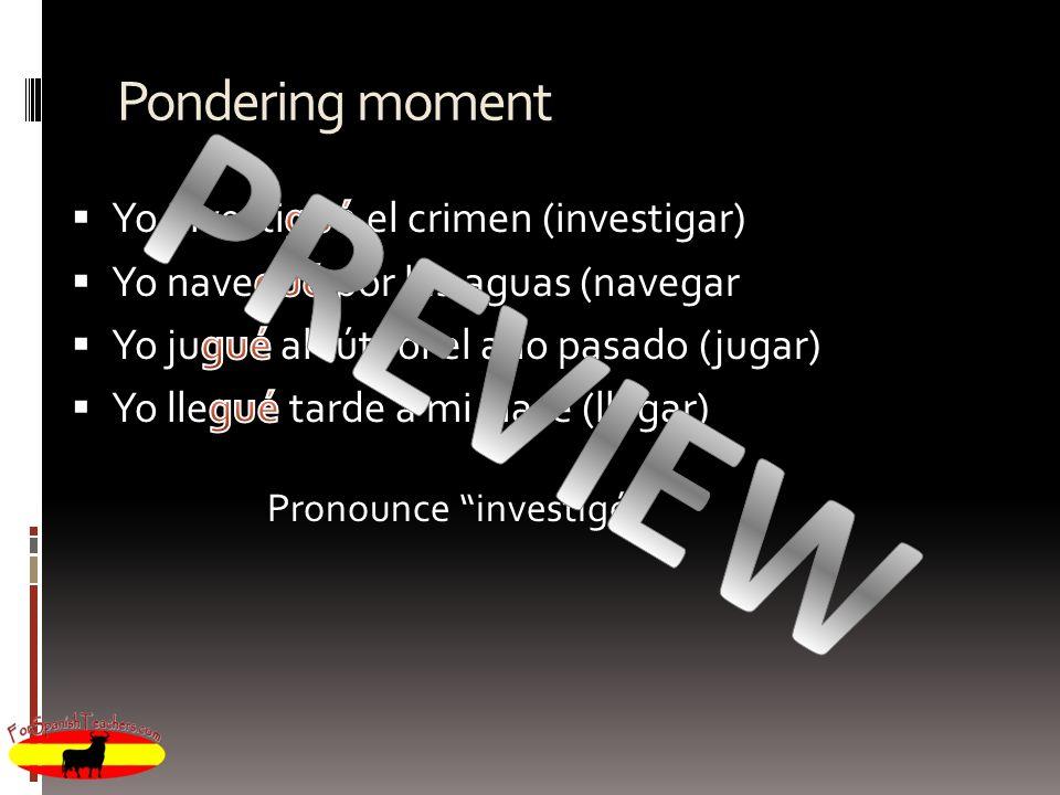Pondering moment Pronounce investigé