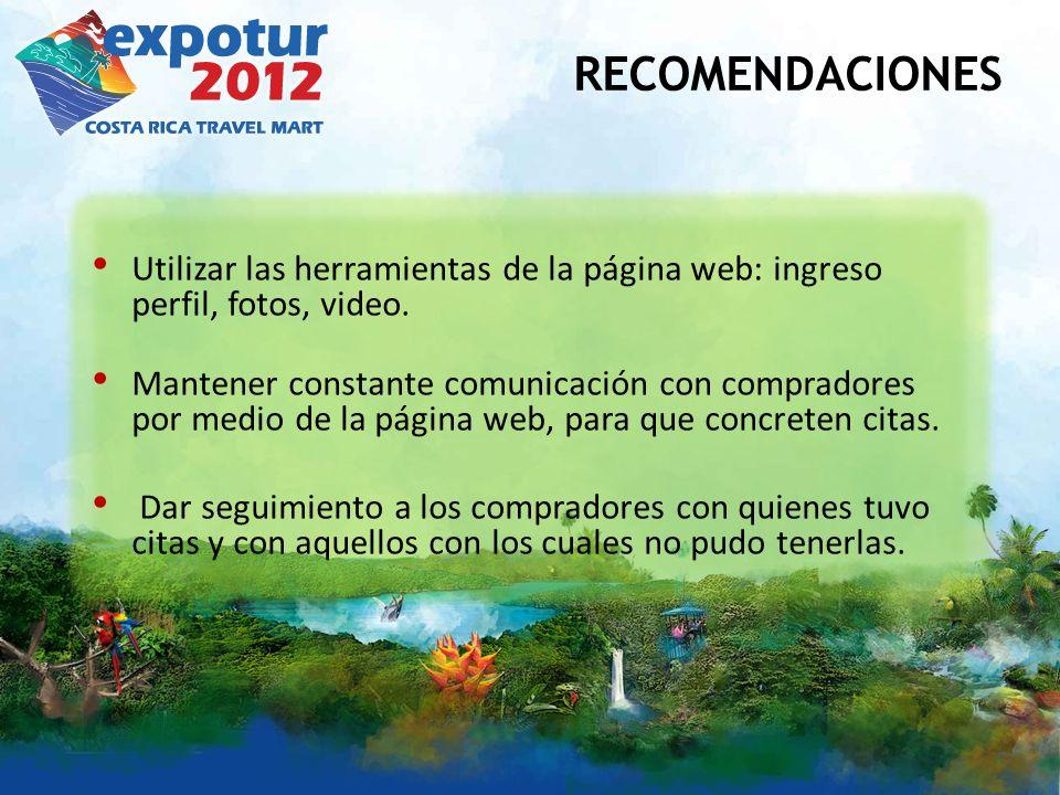 RECOMENDACIONES Utilizar las herramientas de la página web: ingreso perfil, fotos, video. Mantener constante comunicación con compradores por medio de