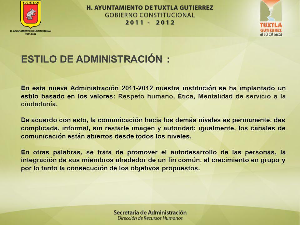 ESTILO DE ADMINISTRACIÓN : En esta nueva Administración 2011-2012 nuestra institución se ha implantado un estilo basado en los valores: Respeto humano