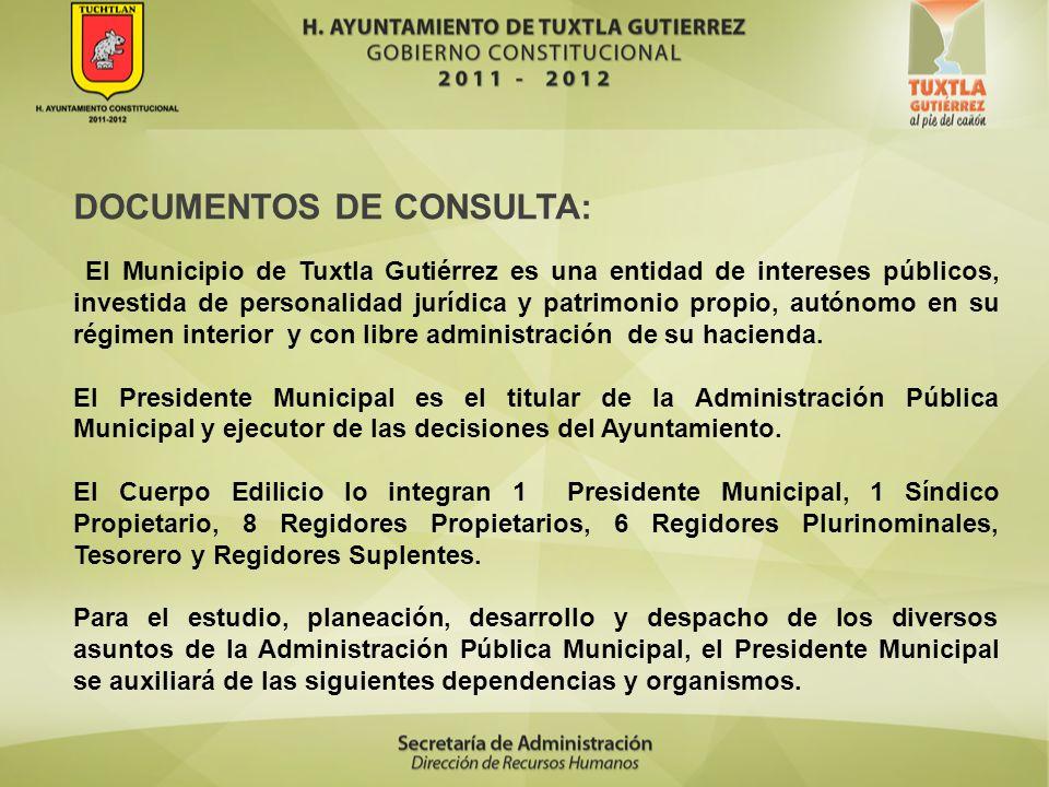 DOCUMENTOS DE CONSULTA: El Municipio de Tuxtla Gutiérrez es una entidad de intereses públicos, investida de personalidad jurídica y patrimonio propio,