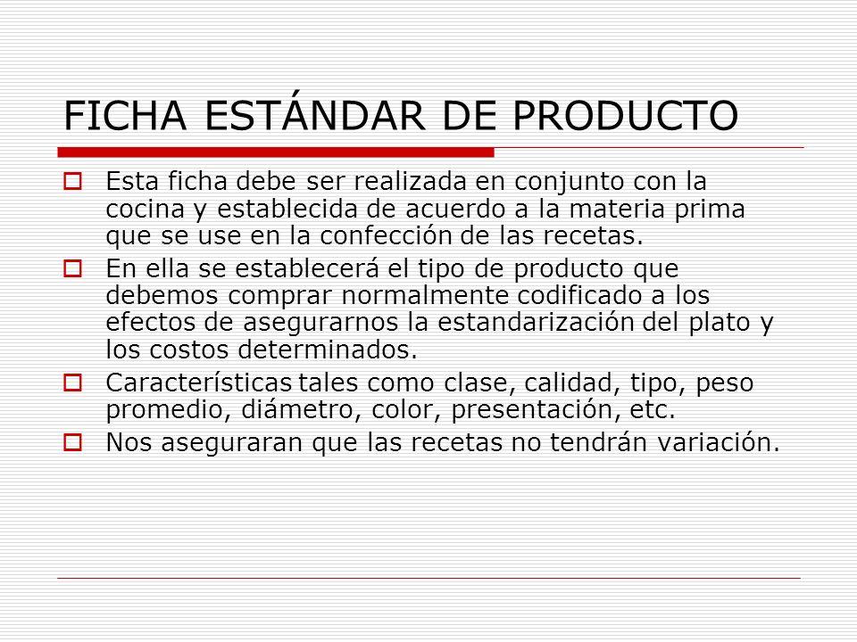 FICHA ESTÁNDAR DE PRODUCTO Esta ficha debe ser realizada en conjunto con la cocina y establecida de acuerdo a la materia prima que se use en la confec