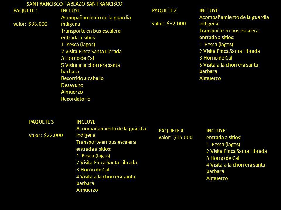 TACUEYO-TABLAZO-TACUEYO PAQUETE 1INCLUYE valor: $38.000 Acompañamiento de la guardia indigena Transporte en bus escalera entrada a sitios: 1 Pesca (la