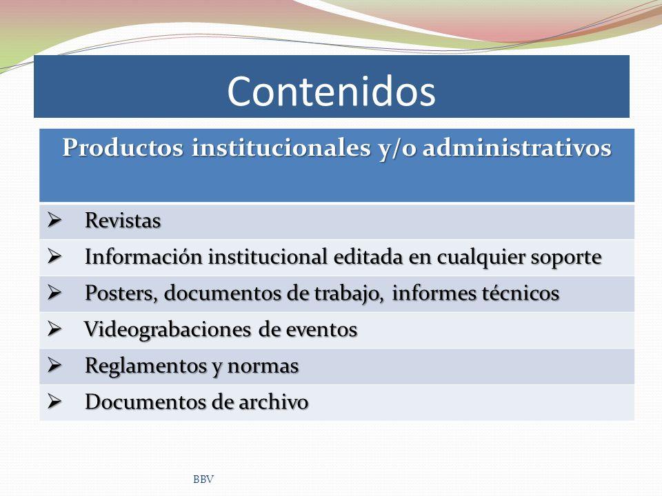 Contenidos Productos institucionales y/o administrativos Revistas Revistas Información institucional editada en cualquier soporte Información instituc