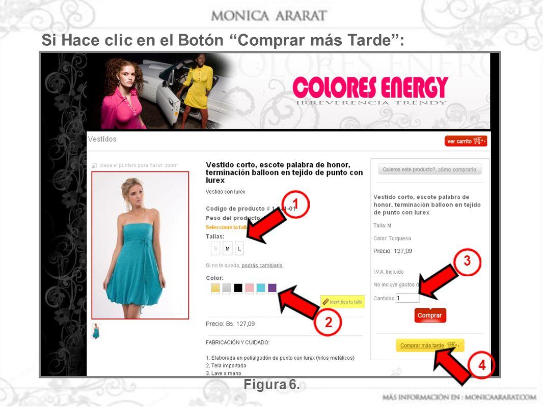 Figura 6. 1 2 3 4 Si Hace clic en el Botón Comprar más Tarde: