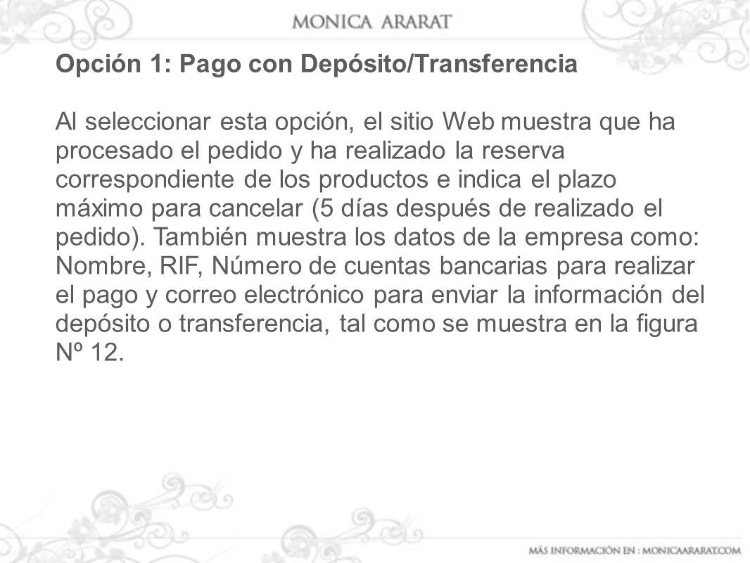 Opción 1: Pago con Depósito/Transferencia Al seleccionar esta opción, el sitio Web muestra que ha procesado el pedido y ha realizado la reserva corres