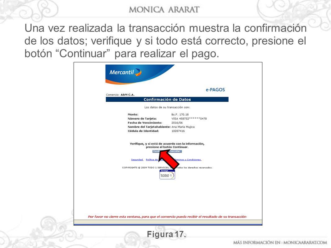 Una vez realizada la transacción muestra la confirmación de los datos; verifique y si todo está correcto, presione el botón Continuar para realizar el pago.