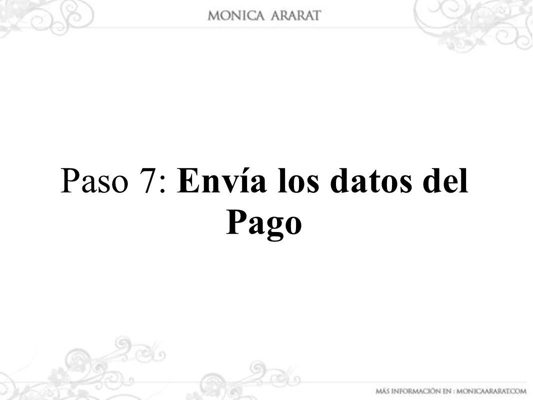 Paso 7: Envía los datos del Pago