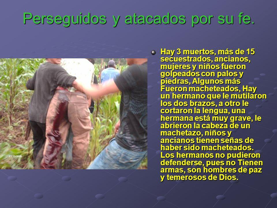 Hay 3 muertos, más de 15 secuestrados, ancianos, mujeres y niños fueron golpeados con palos y piedras, Algunos más Fueron macheteados, Hay un hermano