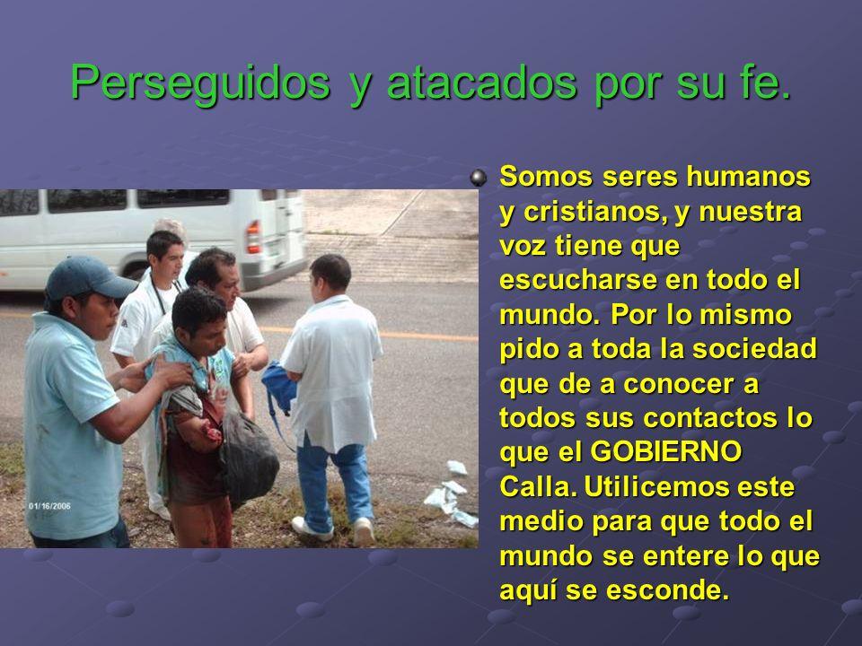 Somos seres humanos y cristianos, y nuestra voz tiene que escucharse en todo el mundo. Por lo mismo pido a toda la sociedad que de a conocer a todos s