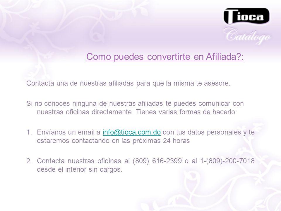 Como puedes convertirte en Afiliada?: Contacta una de nuestras afiliadas para que la misma te asesore. Si no conoces ninguna de nuestras afiliadas te