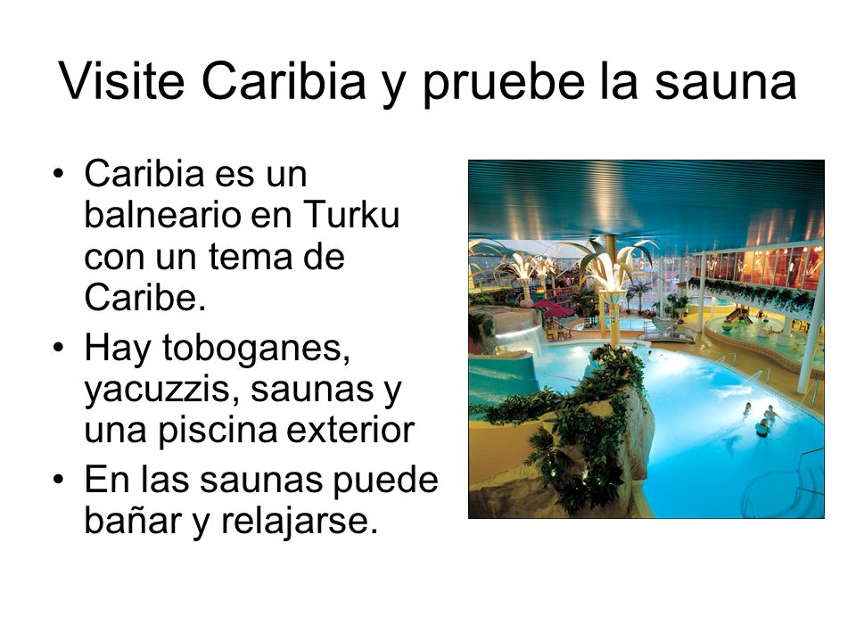Visite Caribia y pruebe la sauna Caribia es un balneario en Turku con un tema de Caribe. Hay toboganes, yacuzzis, saunas y una piscina exterior En las