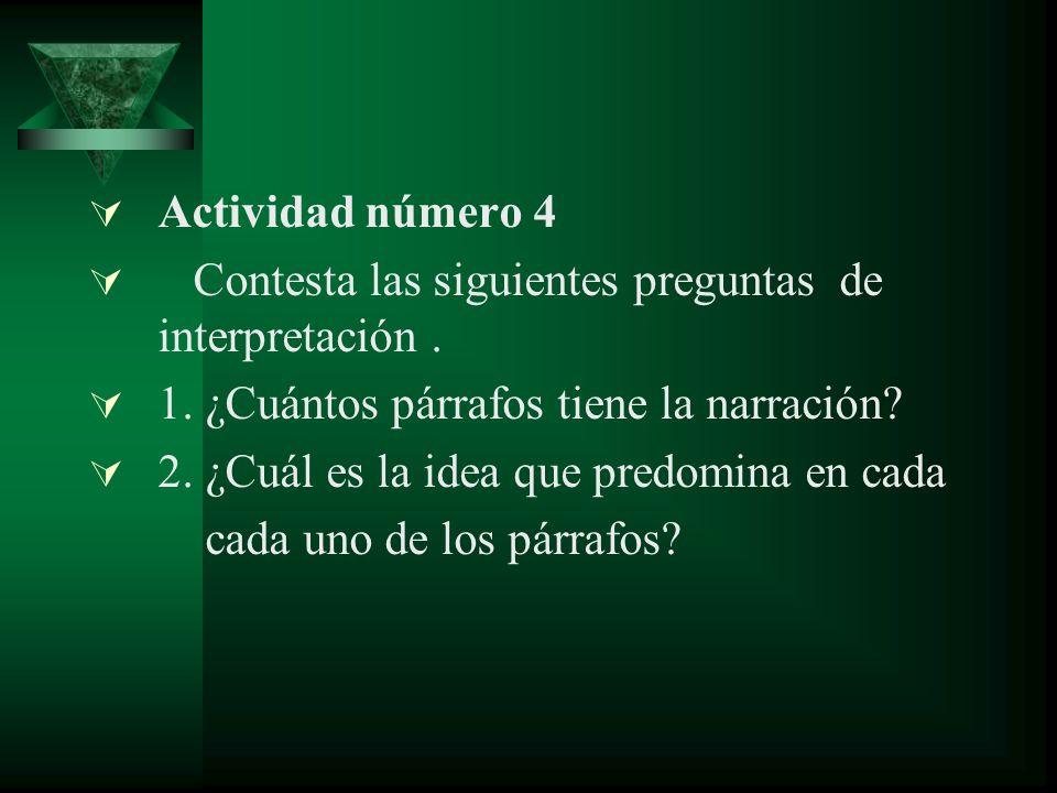 Actividad número 4 Contesta las siguientes preguntas de interpretación.