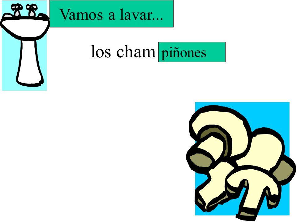 El pimien ___ el chi ___ el a ___ to le jí Vamos a lavar...