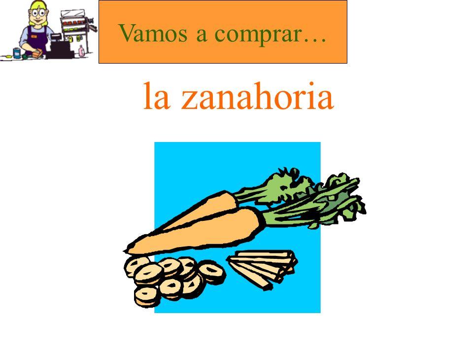 la zanahoria Vamos a comprar…