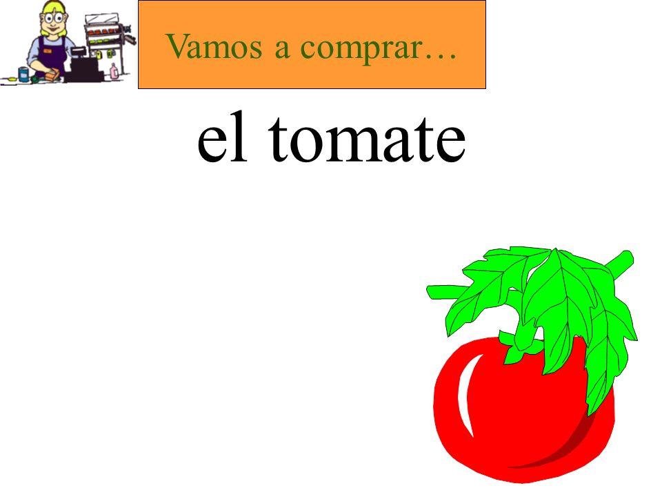 el tomate Vamos a comprar…
