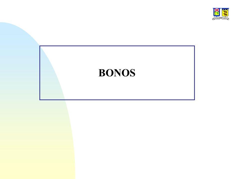 Bonos Es una obligación a largo plazo, emitida por una corporación o entidad gubernamental, con el propósito de conseguir el capital necesario para financiar obras importantes.