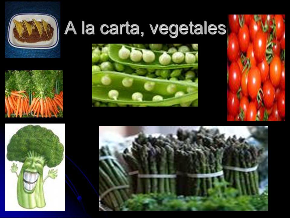 A la carta, vegetales