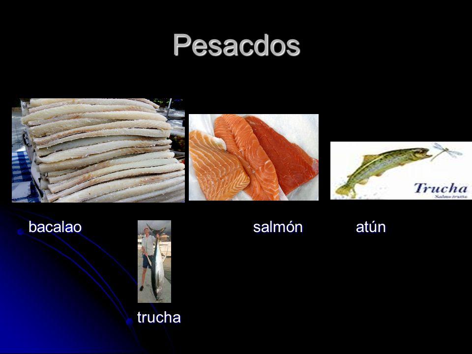 Pesacdos bacalao salmón atún trucha trucha