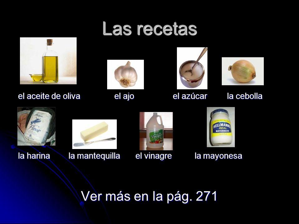 Las recetas el aceite de oliva el ajo el azúcar la cebolla la harina la mantequilla el vinagre la mayonesa Ver más en la pág.