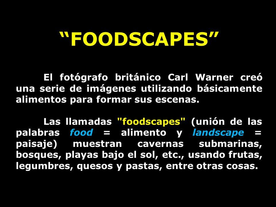 FOODSCAPES El fotógrafo británico Carl Warner creó una serie de imágenes utilizando básicamente alimentos para formar sus escenas.