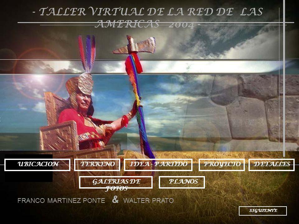 TERRENOIDEA - PARTIDO GALERIAS DE FOTOS FRANCO MARTINEZ PONTE & WALTER PRATO UBICACIONPROYECTO SIGUIENTE - TALLER VIRTUAL DE LA RED DE LAS AMERICAS 2004 - DETALLES PLANOS
