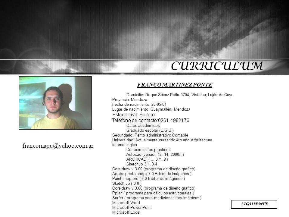 VOLVER CURRICULUM MARTINEZ PONTE, FRANCO – PRATO, WALTER Domicilio: Roque Sáenz Peña 5704, Vistalba, Luján de Cuyo Provincia: Mendoza Fecha de nacimie