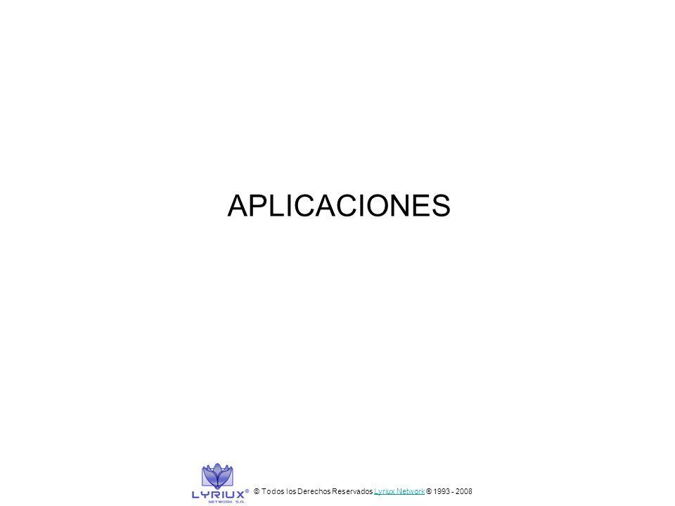 APLICACIONES © Todos los Derechos Reservados Lyriux Network ® 1993 - 2008Lyriux Network
