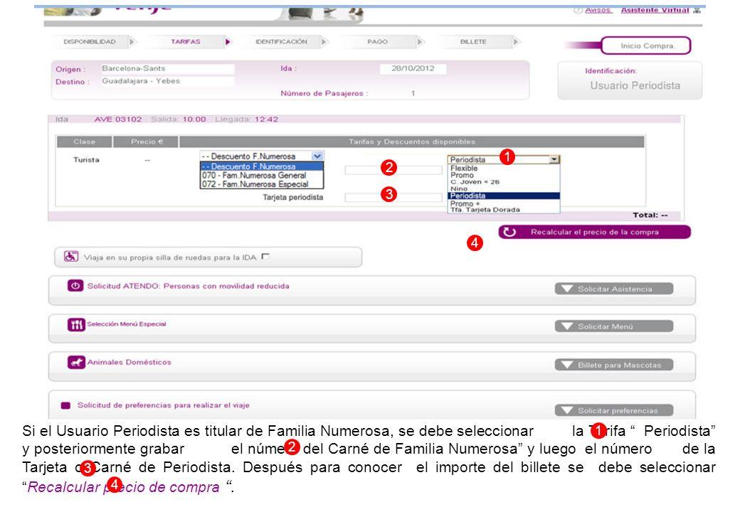 Si el Usuario Periodista es titular de Familia Numerosa, se debe seleccionar la Tarifa Periodista y posteriormente grabar el número del Carné de Familia Numerosa y luego el número de la Tarjeta o Carné de Periodista.